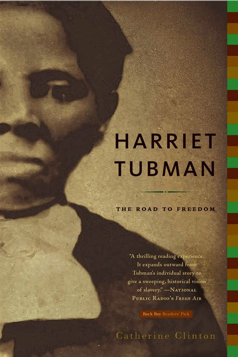 harriet tubman biography and questions four questions for harriet tubman biographer catherine