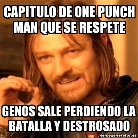 Single Man Meme - meme boromir capitulo de one punch man que se respete