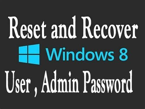 windows 8 reset password not working how to reset recover windows 8 user admin password for