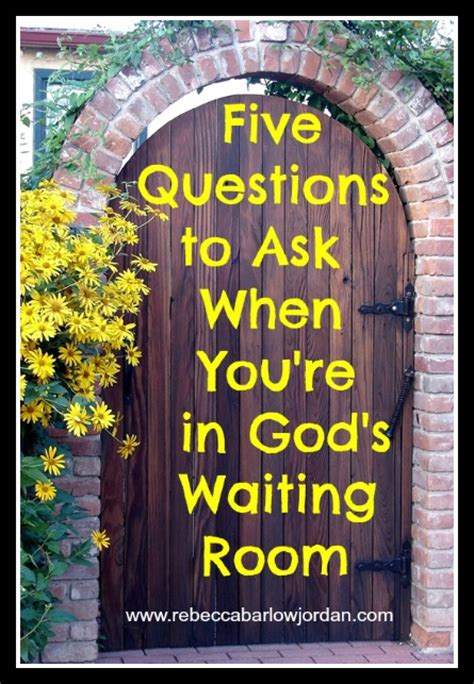 god s waiting room five questions to ask when you re in god s waiting room