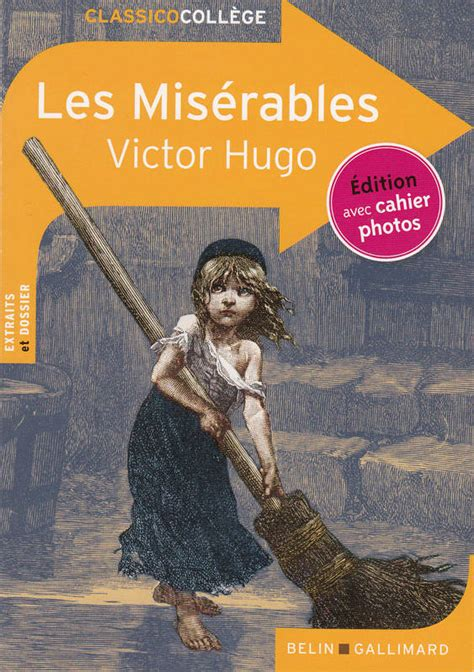 les misrables tome 1 2013225555 livre les mis 233 rables extraits victor hugo belin gallimard classico coll 232 ge 9782701164366