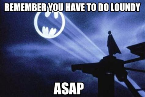 Asap Meme - meme creator remember you have to do loundy asap meme