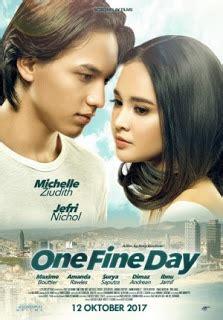 film india terbaru oktober 2017 film one fine day 2017 di bioskop 187 film bioskop terbaru 2018