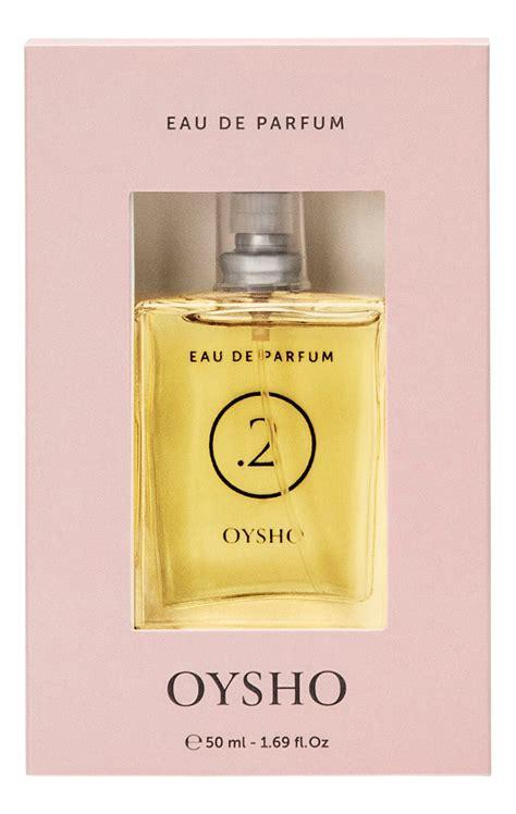 oysho 2 eau de parfum duftbeschreibung und bewertung