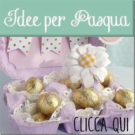 Decorazioni Per Pasqua by 15 Idee Per Pasqua Fai Da Te 2016 Cafe Creativo