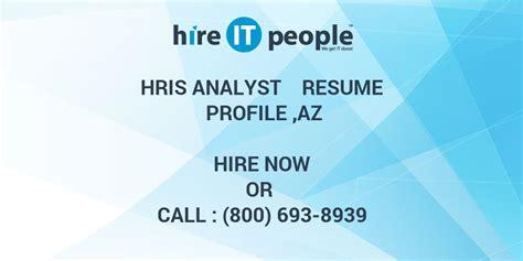 Hris Specialist by Hris Analyst Resume Profile Az Hire It We Get It Done