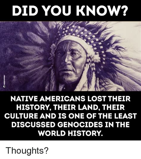 Memes And Their Origins - did you know native americans lost their history their