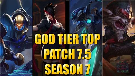 best top laners best top laners god tier patch 7 5 season 7 league of