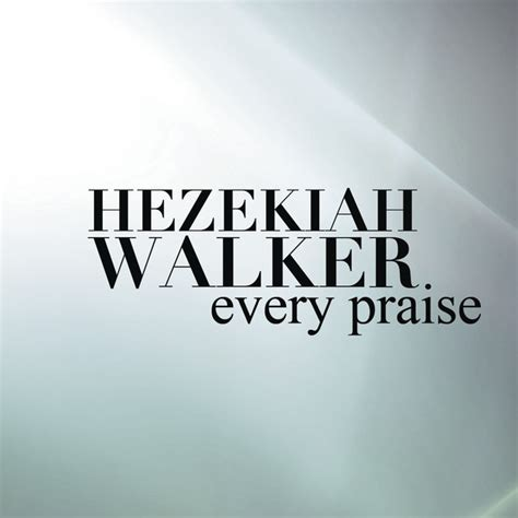 printable lyrics every praise is to our god new music every praise by hezekiah walker ugospel com