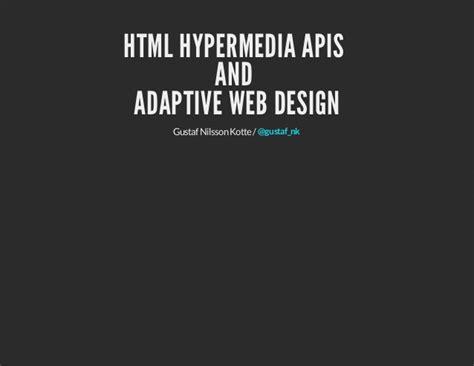 html adaptive layout html hypermedia apis and adaptive web design jdays 2013