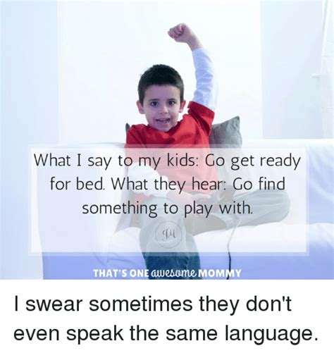what to say in bed what i say to my kids go get ready for bed what they hear
