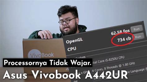 A442ur Ga044t terlalu cepat untuk i5 tidak wajar asus vivobook