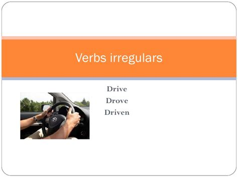 drive verb 3 verbs irregulars and false cognates