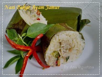 cara membuat nasi bakar ayam jamur ketupat lontong week ncc nasi bakar ayam jamur by ana