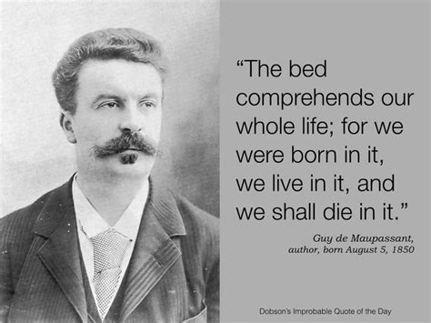 by guy de maupassant biography pin by michael dobson on dobson s improbable quote of the