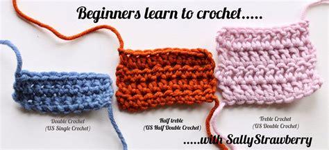 learn how to crochet sallystrawberry beginners learn to crochet half treble
