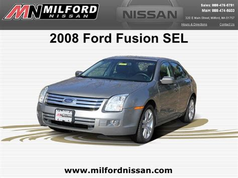 Milford Nissan by Used 2008 Ford Fusion Sel Milford Nissan Worcester Ma