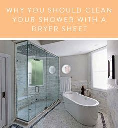 Cleaning Shower Doors With Dryer Sheets Why You Should Clean Your Shower With A Dryer Sheet It S An Easy Trick To Get Your Bathroom