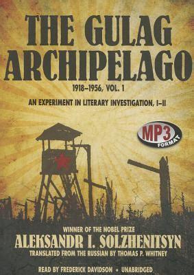 libro the gulag archipelago 1918 1956 kevin dunn s review of the gulag archipelago 1918 1956
