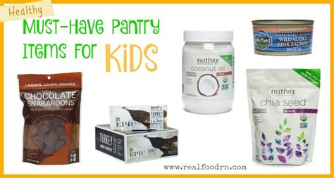 Must Pantry Items by Healthy Kid Snacks Must Pantry Items