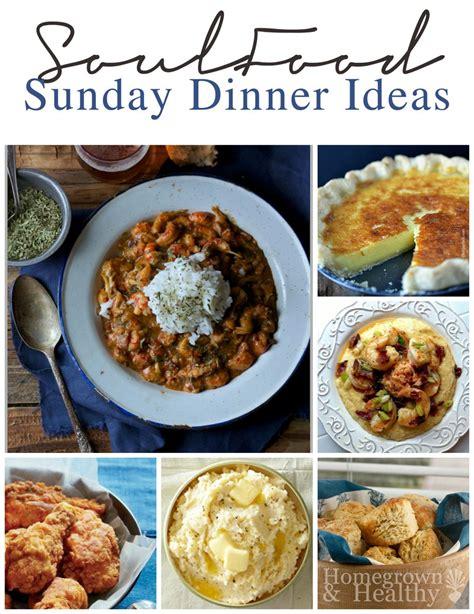 soul food sunday dinner ideas homegrown healthy