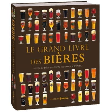 1405468467 bieres du monde plus editions prisma le grand livre des bi 232 res