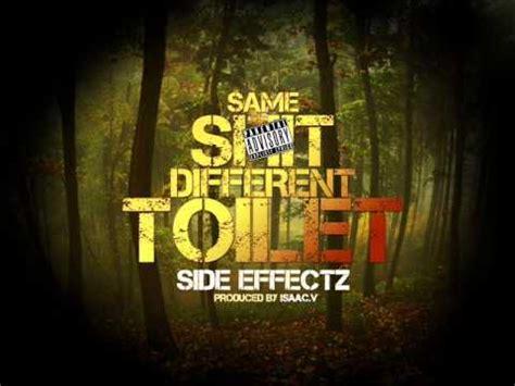 same shit different toilet side effectz same shit different toilet youtube