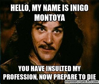 Hi My Name Is Meme - hello my name is inigo montoya