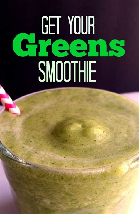 Your Greens by Get Your Greens Smoothie Sundaysupper Hardly A Goddess