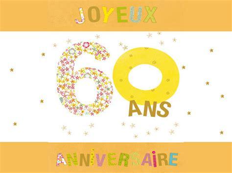 carte d anniversaire 60 ans cartes d anniversaire