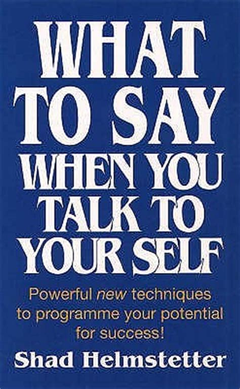 what would say books what to say when you talk to yourself by shad helmstetter