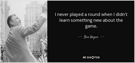I Didn T Learn Anything From My Mba by Ben Quote I Never Played A When I Didn T
