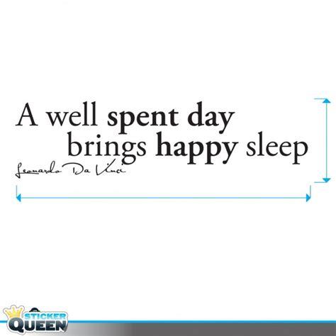 A Well Spent Day Essay by Muursticker Muurtekst A Well Spent Day Brings Happy Sleep