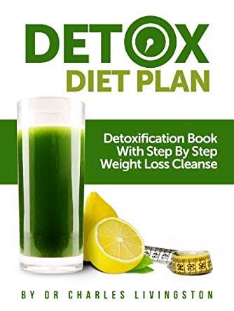 Detox Amzaon by Detox Diet Plan Detoxification Book With Step By Step