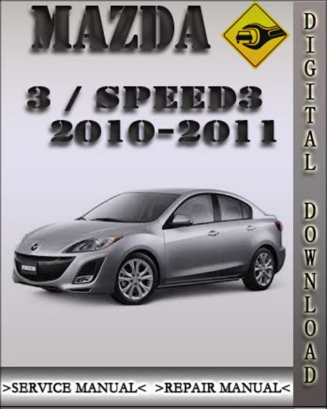 car repair manual download 2011 mazda mazdaspeed 3 security system 2010 2011 mazda 3 mazda speed 3 factory service repair manual dow