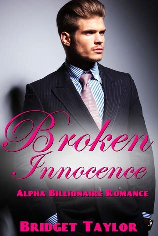 broken innocence what was taken from me books broken innocence alpha billionaire book 1 by