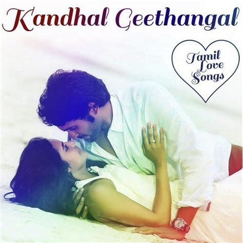 tamil love songs images kandhal geethangal tamil love songs songs download