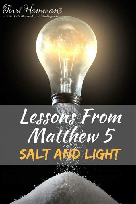 salt and light bible lessons from matthew 5 salt and light terri hamman