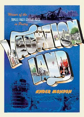 vacationland books vacationland by ander monson reviews discussion