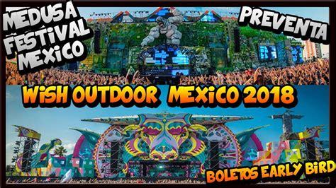 festival mexico medusa festival mexico y wish outdoor mexico 2018 161 161 fecha