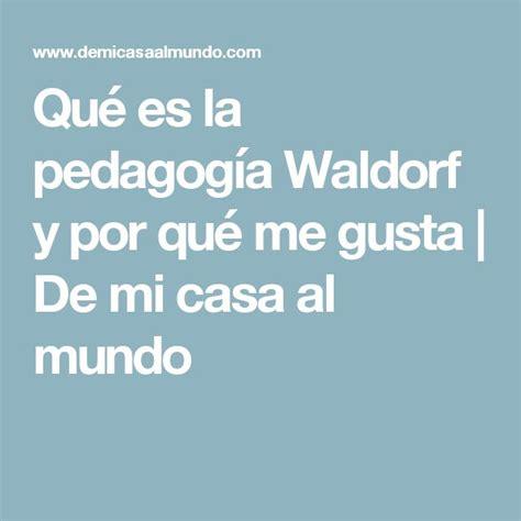 Modelo Curricular Waldorf M 225 S De 1000 Ideas Sobre Educaci 243 N Waldorf En Montessori Preescolar Y Actividades