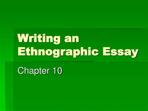Writing An Essay Ppt by Ppt Writing An Ethnographic Essay Powerpoint Presentation Id 310645