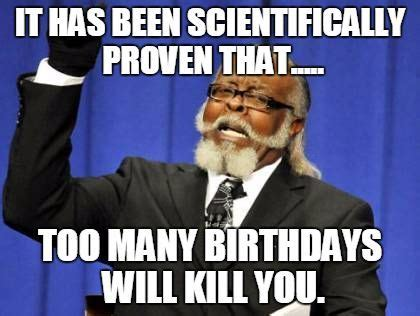 Funny Memes For Birthday - 200 funniest birthday memes for you top collections