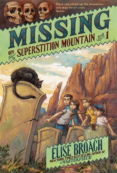 mountain books missing on superstition mountain elise broach macmillan