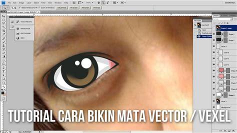 tutorial cara vector photoshop tutorial cara membuat vector vexel bagian mata dengan
