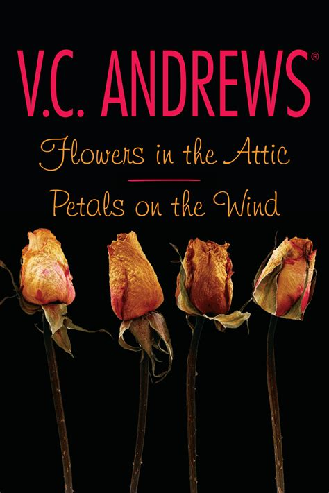 Flowers In The Attic flowers in the attic petals on the wind book by v c official publisher page simon