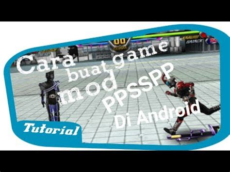 cara bikin mod game online android cara membuat mod game ppsspp di android youtube
