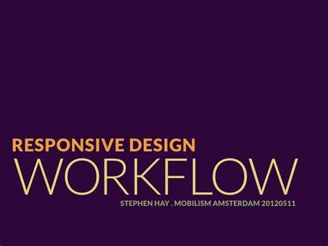 responsive design workflow responsive design workflow mobilism 2012