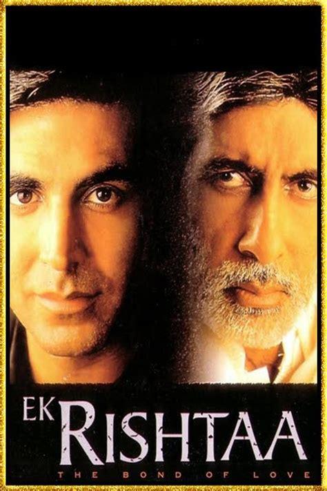 film india ek rishta watch ek rishtaa the bond of love 2001 online full