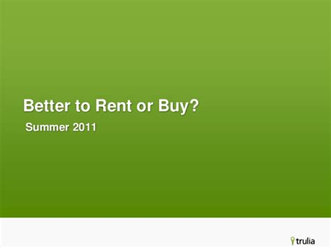 is it better to rent or buy a house better to rent or buy house 28 images is it better to rent or buy a home here are